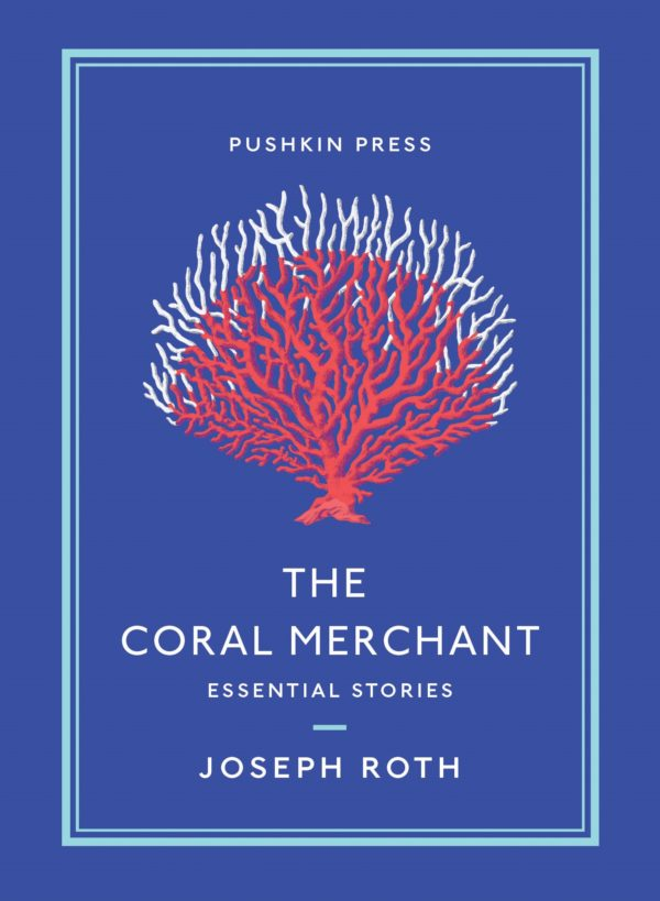 The Coral Merchant by Joseph Roth
