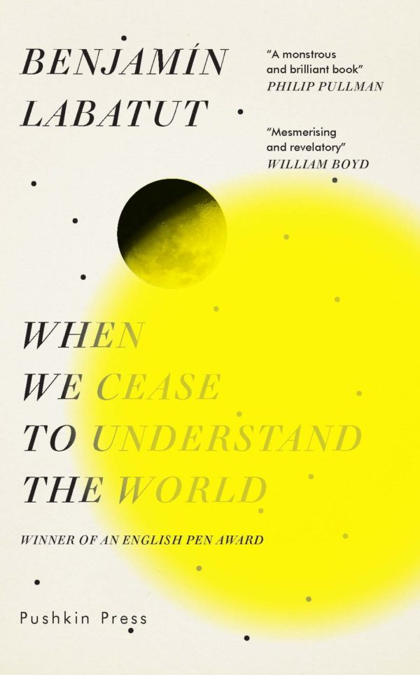 When We Cease to Understand the World by Benjamín Labatut