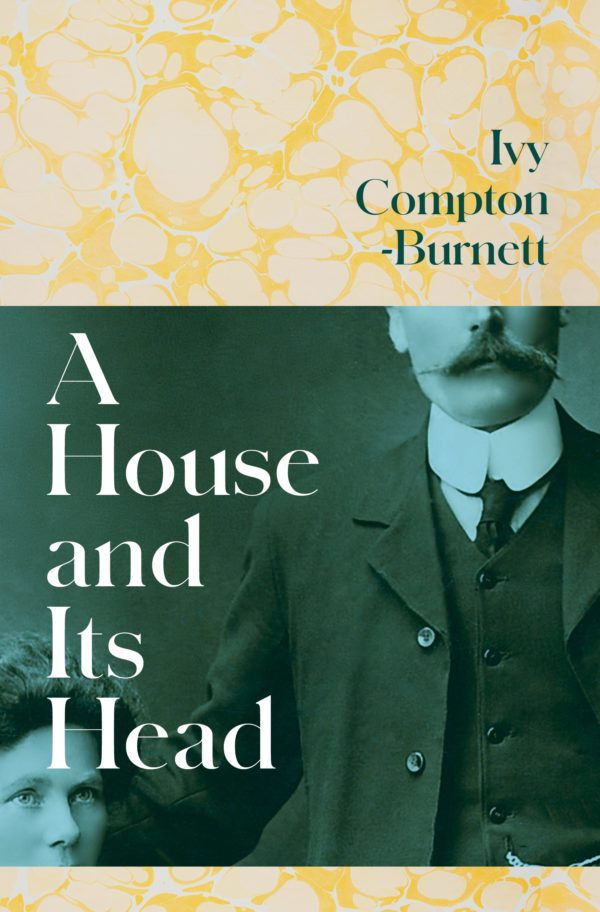 A House and Its Head by Ivy Compton-Burnett