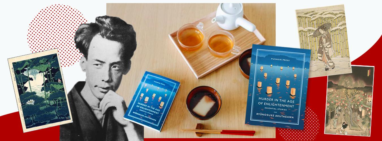 An Encounter with… Ryunosuke Akutagawa | Pushkin Press
