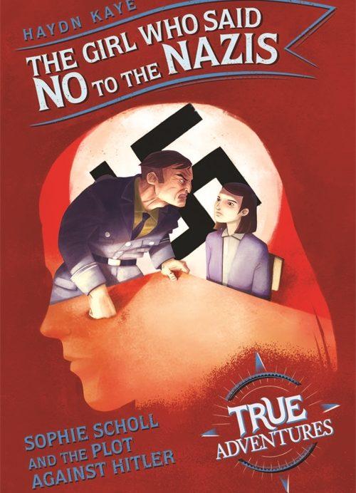 The Girl Who Said No to the Nazis: True Adventures | Pushkin Press
