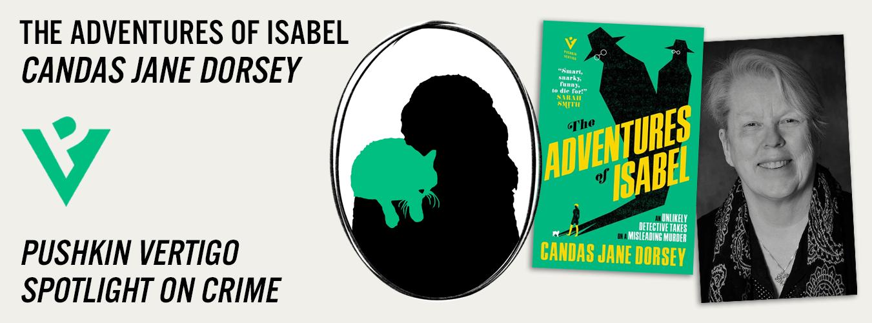 Pushkin Vertigo Spotlight: The Adventures of Isabel by Candas Jane Dorsey   Pushkin Press