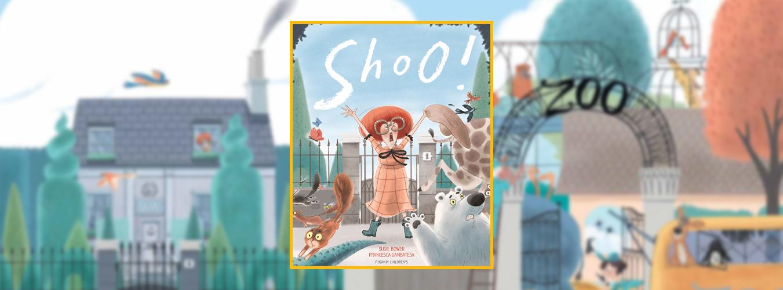 Creating Shoo!: Susie Bower, Francesca Gambatesa and Sarah Odedina on making picture books | Pushkin Press