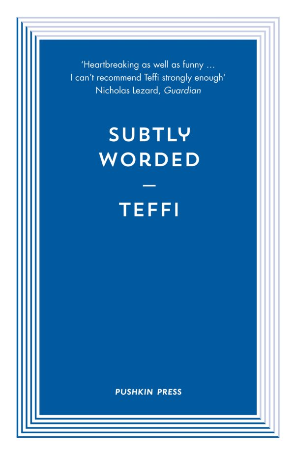 Subtly Worded and Other Stories by Teffi